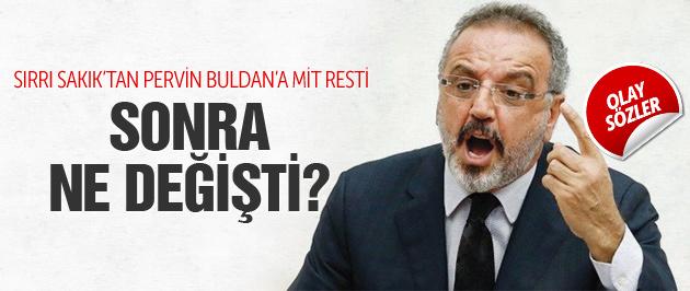 Sırrı Sakık'tan Pervin Buldan'a MİT resti!
