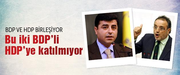 İşte HDP'ye katılmayacak iki BDP'li!
