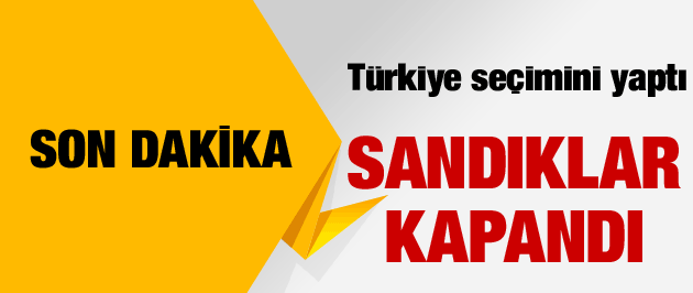 Sandıklar kapandı! Türkiye seçimini yaptı