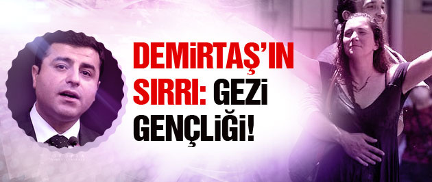 Demirta�'�n oy patlamas�n�n nedeni Gezi gen�li�i!