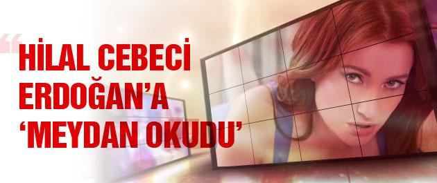 Hilal Cebeci Tayyip Erdoğan'a meydan okudu
