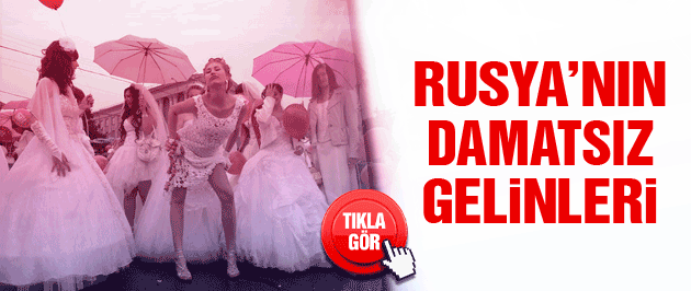 Rusya'nın damatsız gelinleri sokakta