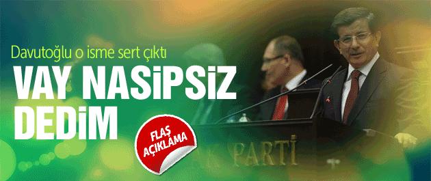 Başbakan Davutoğlu'ndan sert açıklama: Vay nasipsiz...