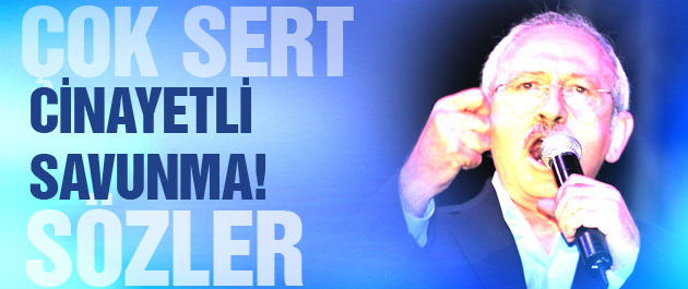 Kılıçdaroğlu kendini böyle savundu!
