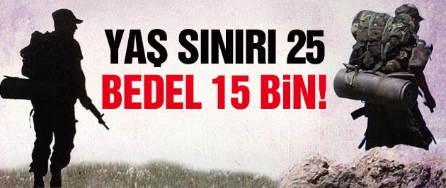 Bedellide yaş sınırı 25 ücret 15 bin lira!