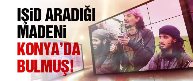 IŞİD aradığı madeni Konya'da bulmuş! İşte şok iddialar!