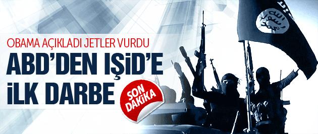 ABD'den flaş açıklama! IŞİD'e ilk darbe