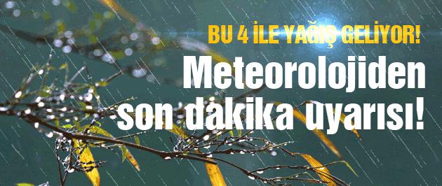 Meteoroloji 4 il için acil uyarı verdi!
