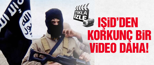 IŞİD korkunç bir video daha yayınladı!
