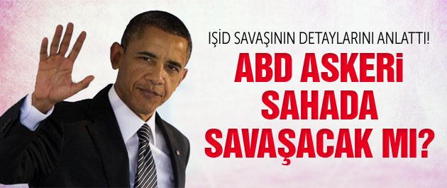 Obama açıkladı: ABD askeri IŞİD'le savaşacak mı?