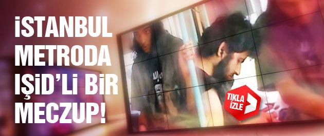 İstanbul metrosunda IŞİD'li bir meczup!