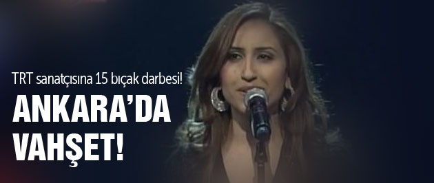 TRT sanatçısını 15 yerinden bıçakladı