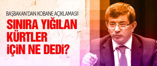 Davutoğlu Türkiye sınırına yığılan Kürtler için ne dedi?