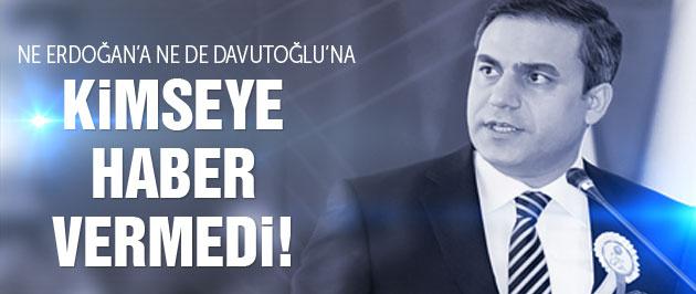 Ne Erdoğan'a ne de Davutoğlu'na haber verdi!