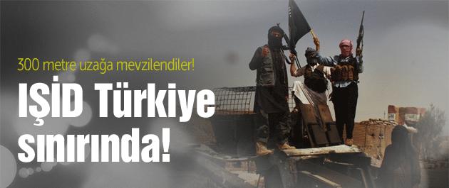 IŞİD Türkiye sınırına mevzilendi!