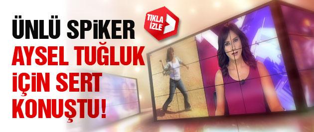Star Haber spikerinden Aysel Tuğluk'a tepki!