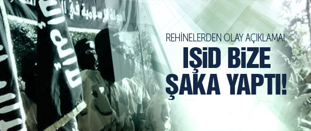 IŞİD'den rehinelere 'bombacı' şakası!