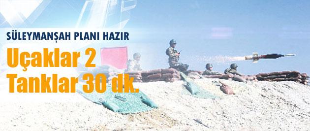 İşte TSK'nın Süleyman Şah planı!