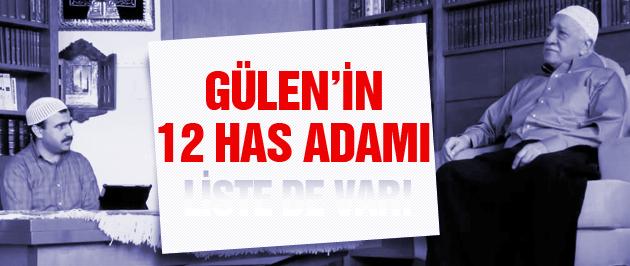 Fethullah Gülen'in 12 has adamı bakın kimmiş?
