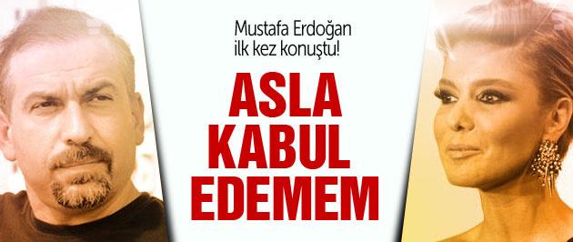 Mustafa Erdoğan sonunda konuştu: Çocuklarımı asla...