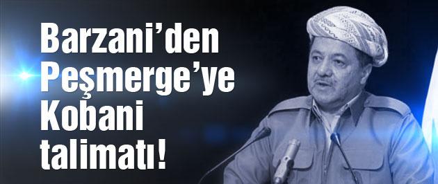 Barzani'den Peşmerge'ye 48 saatte Kobani talimatı!