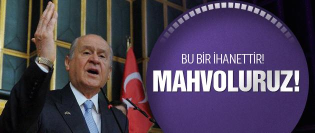 Devlet Bahçeli'den PYD tepkisi: Mahvoluruz