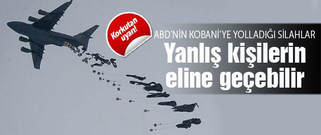 'ABD'nin Kobani'ye yolladığı silahlar yanlış kişilerin eline geçebilir'
