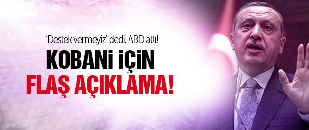 Erdoğan'dan ABD'nin Kobani operasyonuyla ilgili flaş açıklama