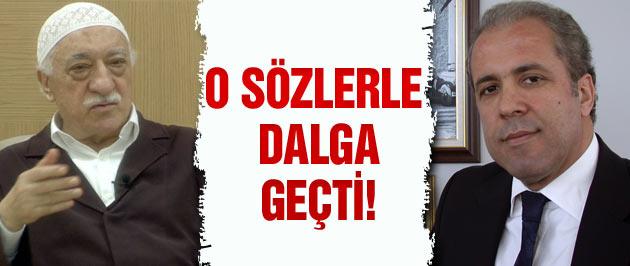 Şamil Tayyar Fethullah Gülen'le dalga geçti