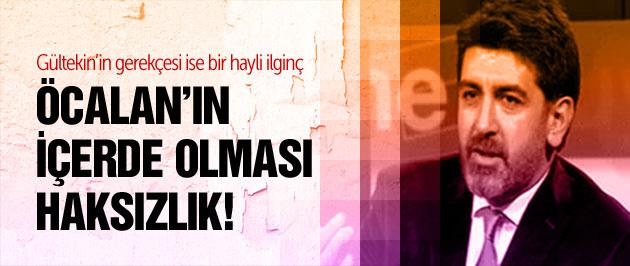 Gültekin'den şaşırtan Öcalan çıkışı!