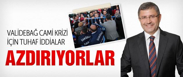 Hilmi Türkmen'den Validebağ şoku azdırıyorlar