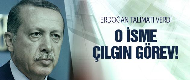 Erdoğan'dan o isme çılgın görev!