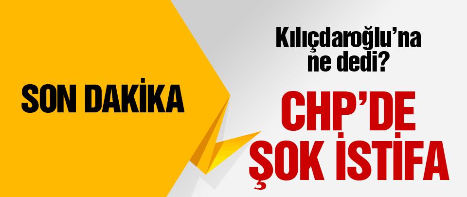 CHP'yi sarsan şok istifa!