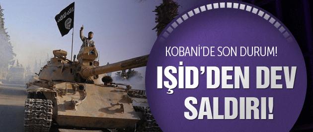 Kobani son dakika! IŞİD'den dev operasyon!