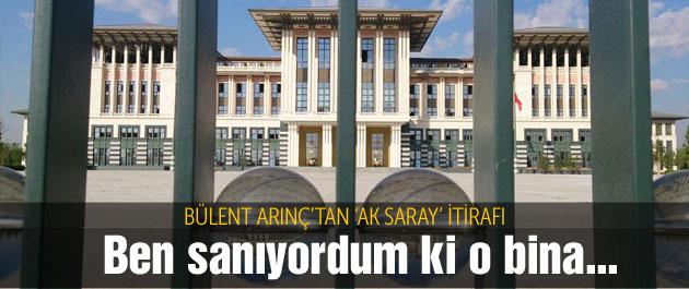 Arınç'tan itiraf gibi 'AK Saray' açıklaması