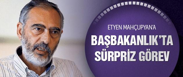 Etyen Mahçupyan'a Başbakanlık'ta sürpriz   görev