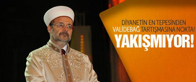 Diyanet İşleri Başkanı Mehmet Görmez'den Validebağ açıklaması