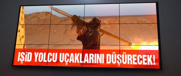 IŞİD'in yolcu uçağı düşürecek roketi var!