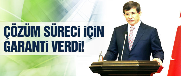 Davutoğlu'ndan çözüm süreci garantisi!