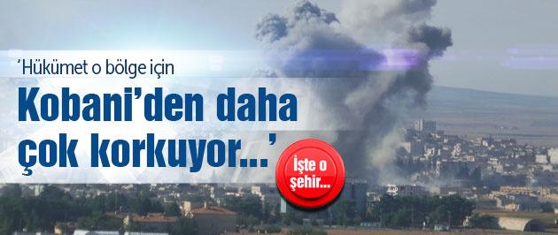 'O bölge hükümeti Kobani'den daha çok korkutuyor'
