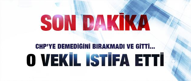 CHP'de şoke eden istifa! O milletvekili gitti