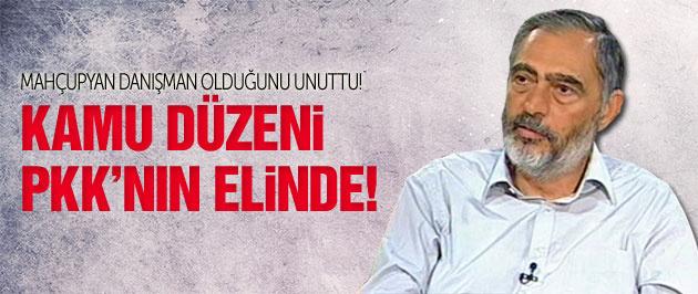 Baş danışman Mahçupyan: Kamu düzeni PKK'nın elinde
