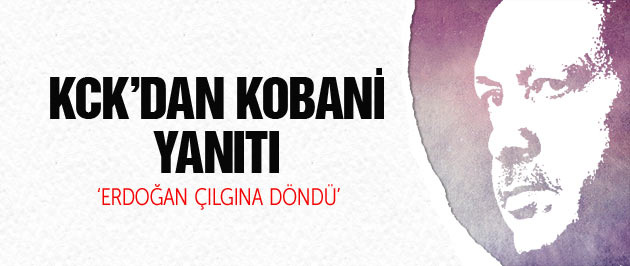 Kobani son dakika! KCK'dan Erdoğan'a ağır benzetme