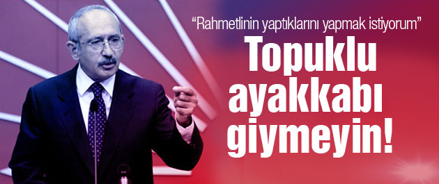 Kılıçdaroğlu'ndan flaş 'topuklu ayakkabı' uyarısı