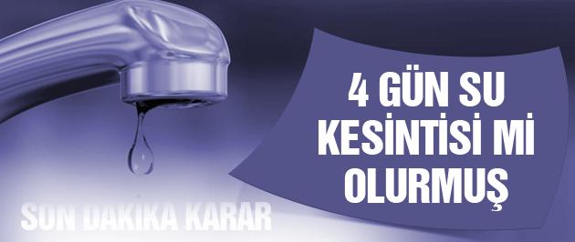 İstanbul'da 4 gün su kesintisi son dakika açıklama