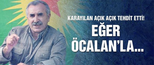 Murat Karayılan'dan Öcalan tehdidi: Saldırırız