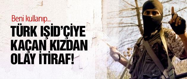 Türk IŞİD'çiye kaçan kızdan olay itiraf!