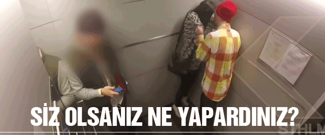 O asansörde siz olsaydınız ne yapardınız?