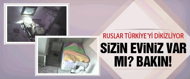 Rus sitesi Türkiye'yi dikizliyor yatak odaları bile var