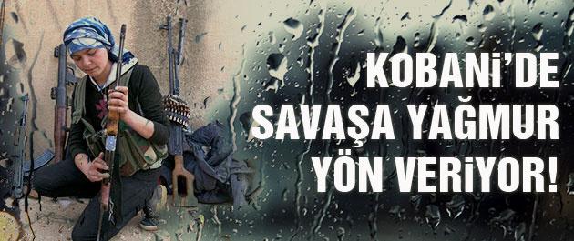 Kobani'de son durum! Savaşa yağmur eli değdi!